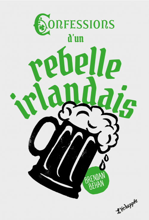 B. Behan. Confessions d'un rebelle irlandais
