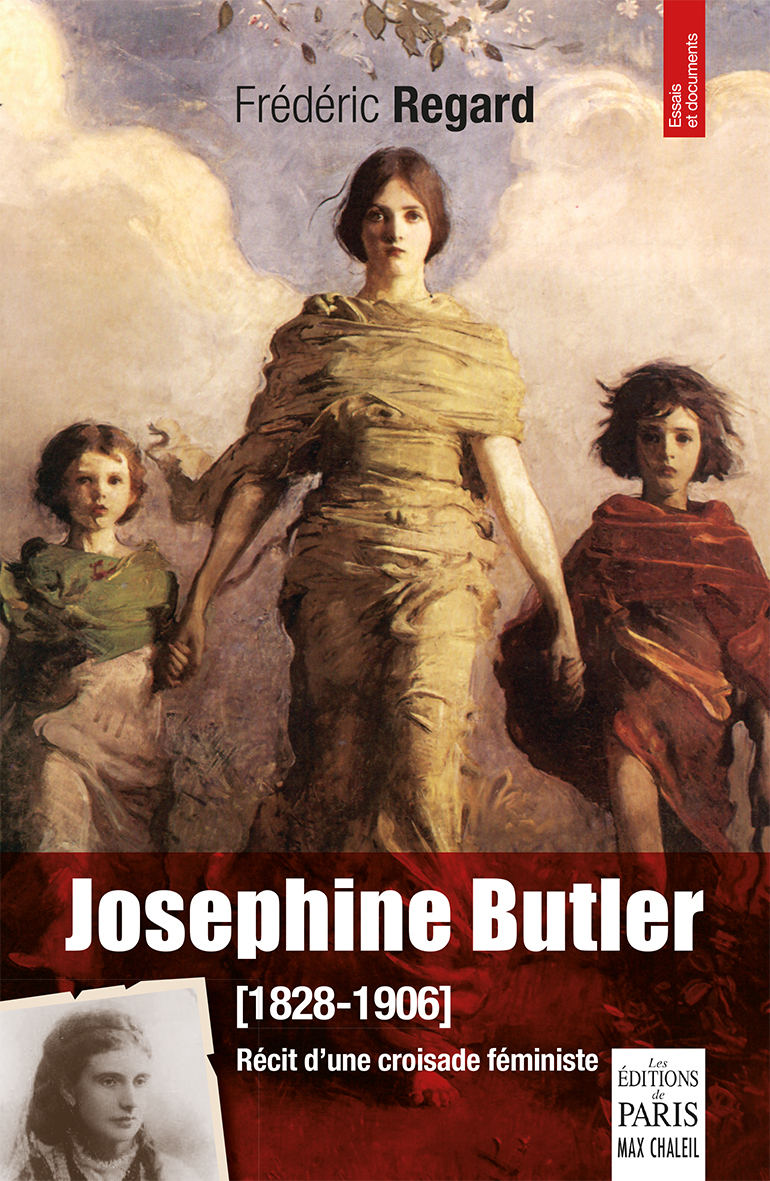 F. Regard, Josephine Butler. Récit d'une croisade féministe