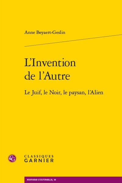 A. Beyaert-Geslin, L'invention de l'Autre. Le Juif, le Noir, le paysan, l'Alien
