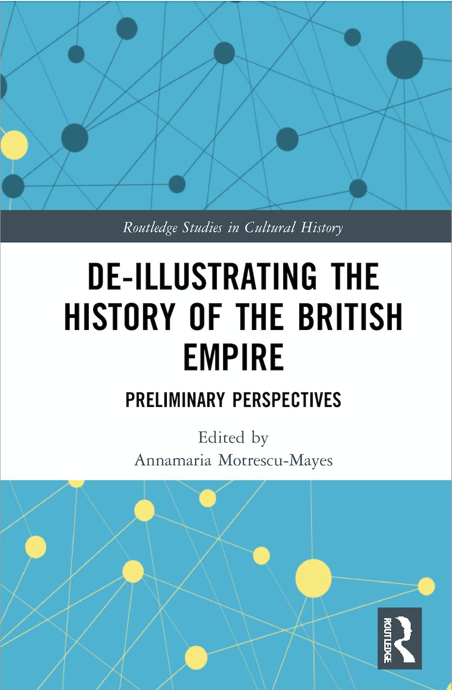A. Motrescu-Mayes (ed.). De-Illustrating the History of the British Empire. Preliminary Perspectives