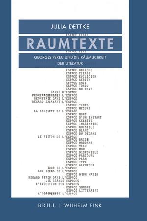 J. Dettke, Raumtexte. Georges Perec und die Räumlichkeit der Literatur