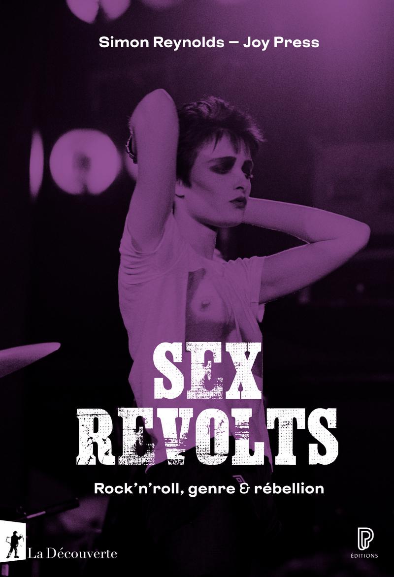 J. Press, S. Reynolds, Sex revolts. Rock'n'roll, genre & rébellion,