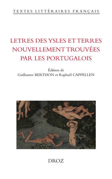 Letres des ysles et terres nouvellement trouvées par les Portugalois. Un voyage imaginaire à Sumatra à la Renaissance (éd. G Berthon, R. Cappellen)