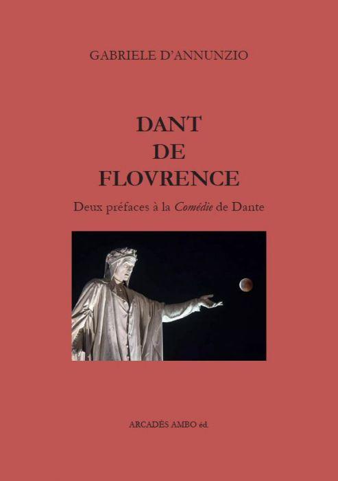 G. d'Annunzio, Dant de Flourence (deux préfaces à la Comédie de Dante)