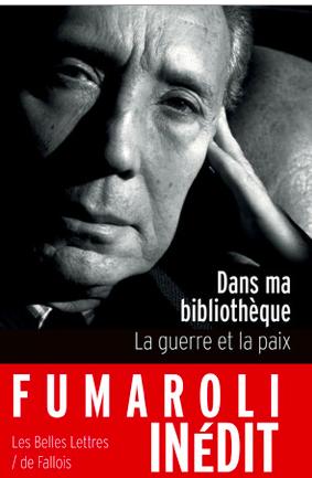 M. Fumaroli, Dans ma bibliothèque. La guerre et la paix