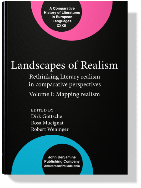 D. Göttsche, R. Mucignat, R. Weninger (eds.), Landscapes of Realism. Rethinking literary realism in comparative perspectives