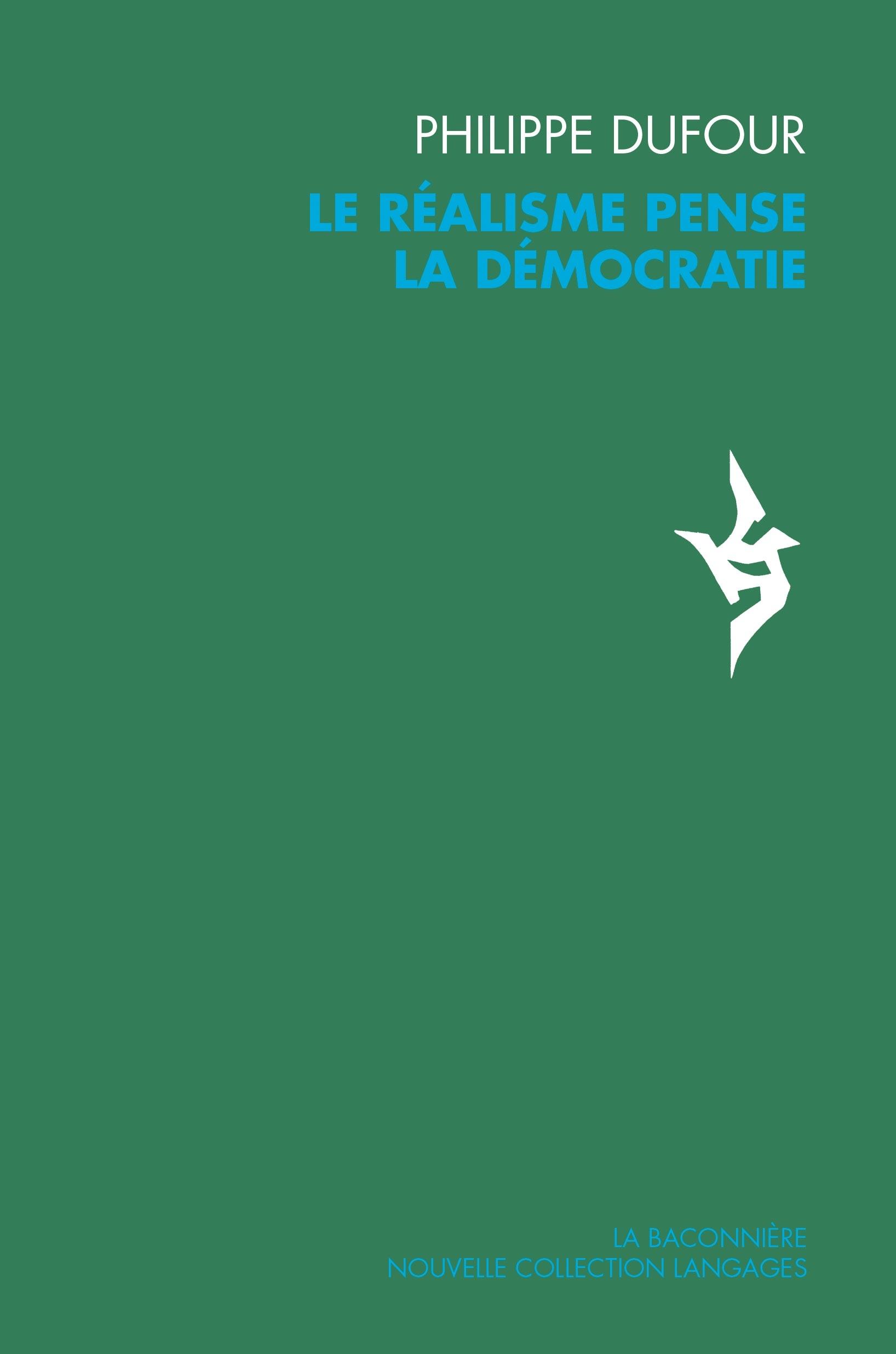 Ph. Dufour, Le réalisme pense la démocratie