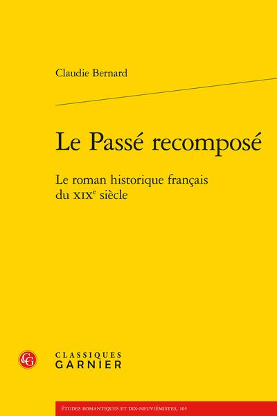 C. Bernard, Le Passé recomposé. Le roman historique français du XIXe siècle