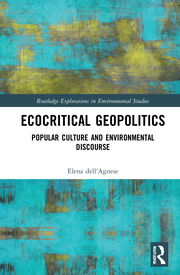 E. dell'Agnese. Ecocritical Geopolitics. Popular culture and environmental discourse