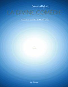 Dante Alighieri, Le Paradis, troisième cantique de la Divine Comédie (trad. M.Orcel)