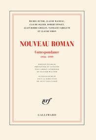 Collectif, Nouveau Roman. Correspondance, 1946-1999 (éd. C. Landfried, J.-Y. Tadié, O. Wagner)