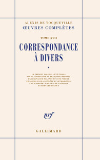 A. De Tocqueville, Correspondance à divers, t. I, II & III (éd. F. Mélonio)