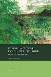 P. Schoentjes, Écrire la nature, imaginer l'écologie. Pour Pierre Gascar