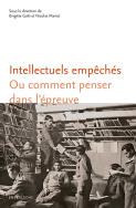 B. Gaïti et N. Mariot (dir.), Intellectuels empêchés ou comment penser dans l'épreuve