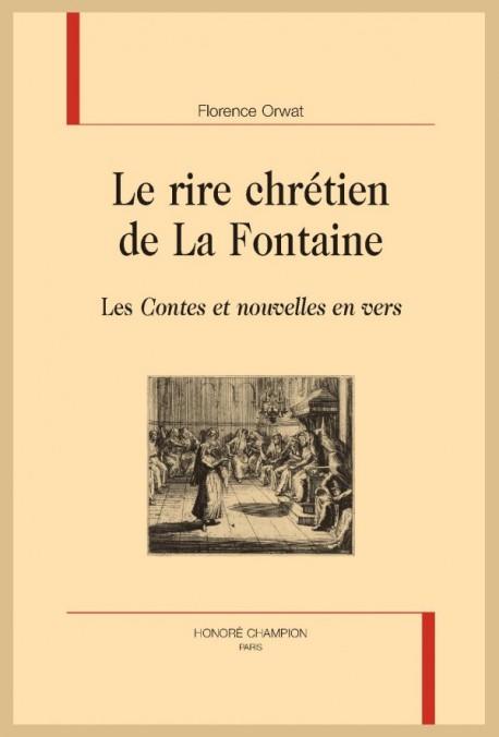 F. Orwat. Le rire chrétien de La Fontaine. Les Contes et nouvelles en vers.
