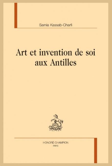 S. Kassab-Charfi, Art et invention de soi aux Antilles