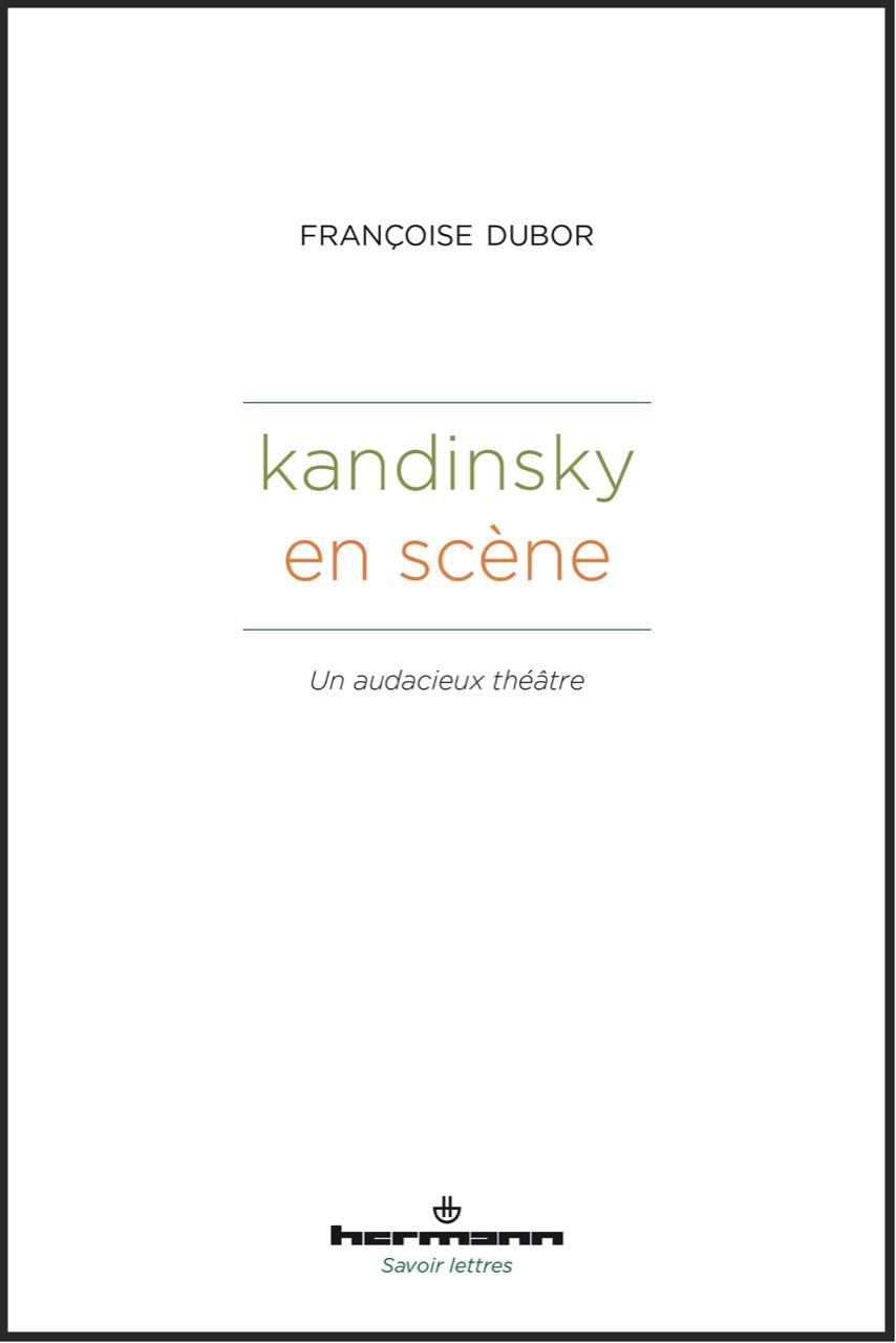 F. Dubor, Kandinsky en scène. Un audacieux théâtre