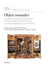 A. Fennetaux, A. M. Miller Blaise, N. Oddo (dir.), Objets nomades. Circulations matérielles, appropriations et formation des identités à l'ère de la première mondialisation, XVIe-XVIIIe s.