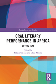 N. Otiono, C. Akọma (ed.). Oral Literary Performance in Africa. Beyond Text