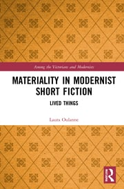 L. Oulanne. Materiality in Modernist Short Fiction. Lived Things