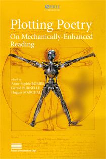 A.-S. Bories, G. Purnelle, H. Marchal (dir.), Plotting Poetry. On Mechanically-Enhanced Reading