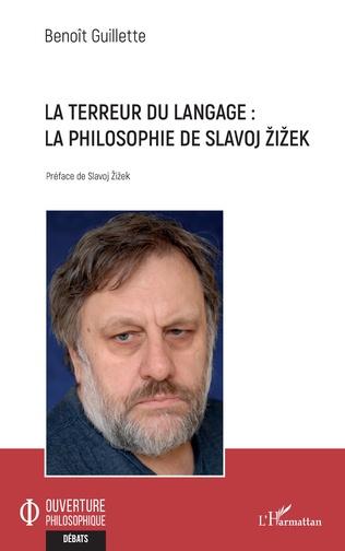 B. Guillette, La terreur du langage. La philosophie de Slavoj Zizek