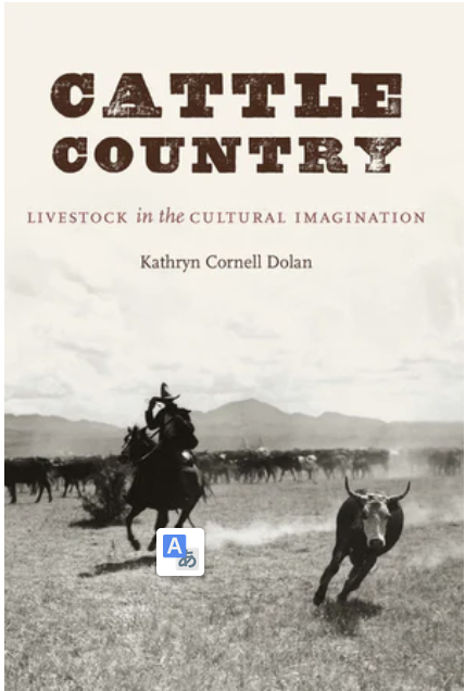 K. Cornell Dolan, Cattle Country. Livestock in the Cultural Imagination