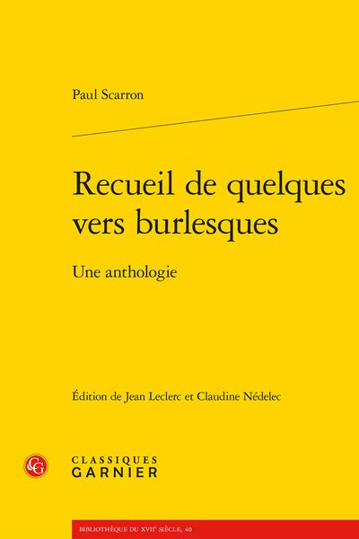 P. Scarron, Recueil de quelques vers burlesques. Une anthologie (éd. J. Leclerc, C. Nédelec)