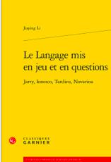J. Li, Le Langage mis en jeu et en questions. Jarry, Ionesco, Tardieu, Novarina