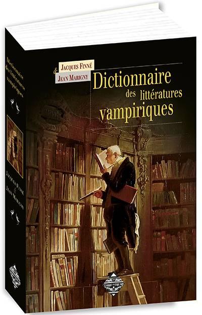 J. Finné, J. Marigny, Dictionnaire des littératures vampiriques
