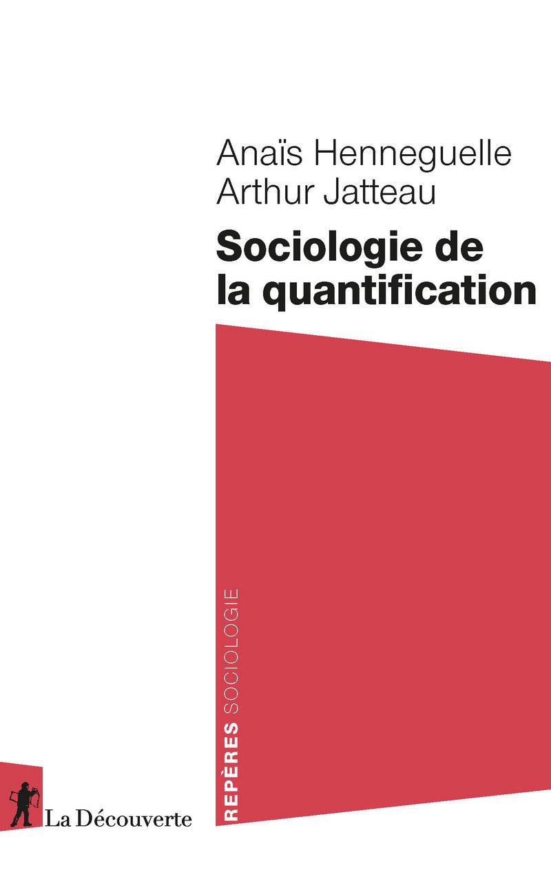 A. Henneguelle, A. Jatteau, Sociologie de la quantification