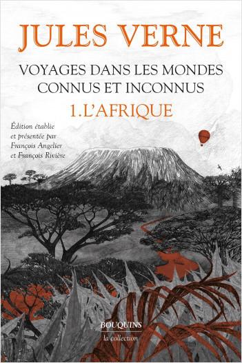 J. Verne, Voyages dans les mondes connus et inconnus, t. I: L'Afrique (coll. Bouquins)