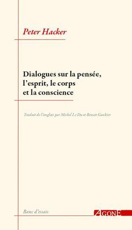 P. Hacker, Dialogues sur la pensée, l'esprit, le corps et la conscience