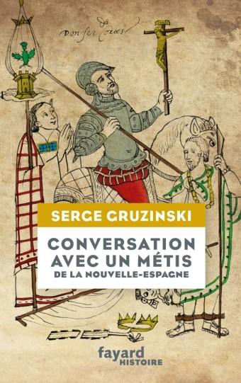 S. Gruzinski, Conversation avec un métis de la Nouvelle-Espagne