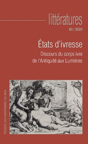 Laurichesse, J-Y. (dir.), Etats d'ivresse. Discours du corps ivre de l'Antiquité aux Lumières (Littératures N° 83/2020)