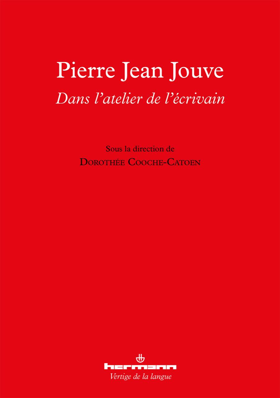 D. Cooche-Catoen (dir.), Pierre Jean Jouve : dans l'atelier de l'écrivain