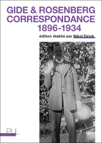 A. Gide, F. Rosenberg, Correspondance 1896-1934 (éd. N. Dziub )