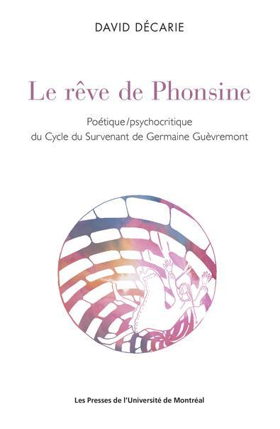 D. Décarie, Le rêve de Phonsine. Poétique/psychocritique du Cycle du Survenant de Germaine Guèvremont