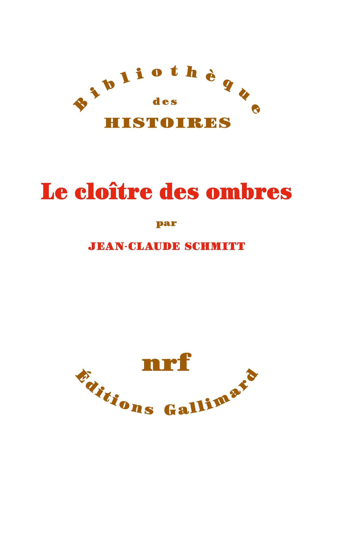 J.-C. Schmitt, Le cloître des ombres, suivi de la traduction française du Livre des révélations de R. de Schöntal