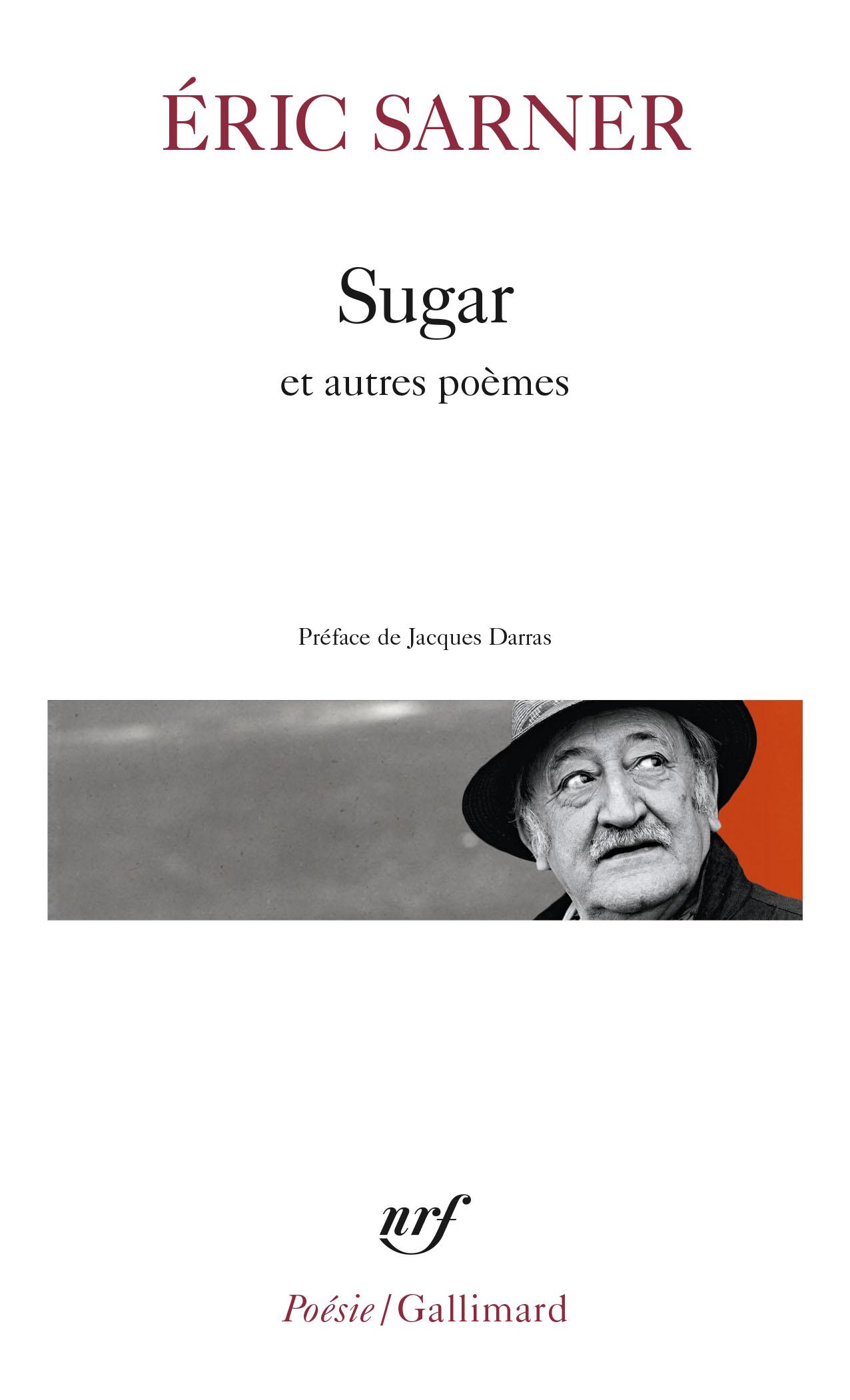 É. Sarner, Sugar suivi de Cœur chronique et de Petit carnet de silence (Poésie/Gallimard)