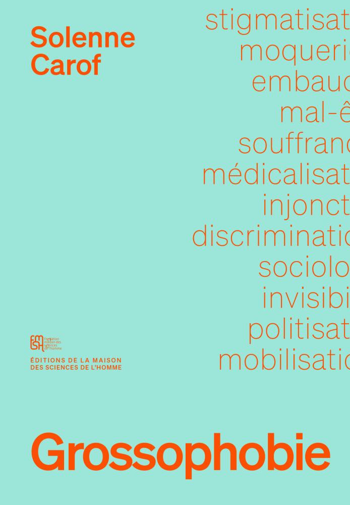 S. Carof, <em>Grossophobie. Sociologie d'une discrimination invisible</em>