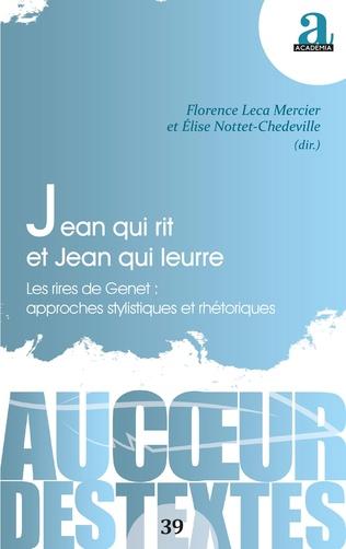 F. Leca Mercier, É. Nottet-Chedeville (dir.), Jean qui rit et Jean qui leurre. Les rires de Genet : approches stylistiques et rhétoriques