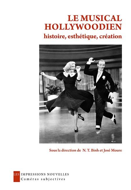 N. T. Binh, J. Moure (dir.), Le Musical hollywoodien. Histoire, esthétique, création