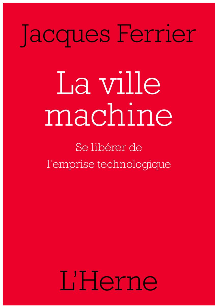 J. Ferrier, La ville machine