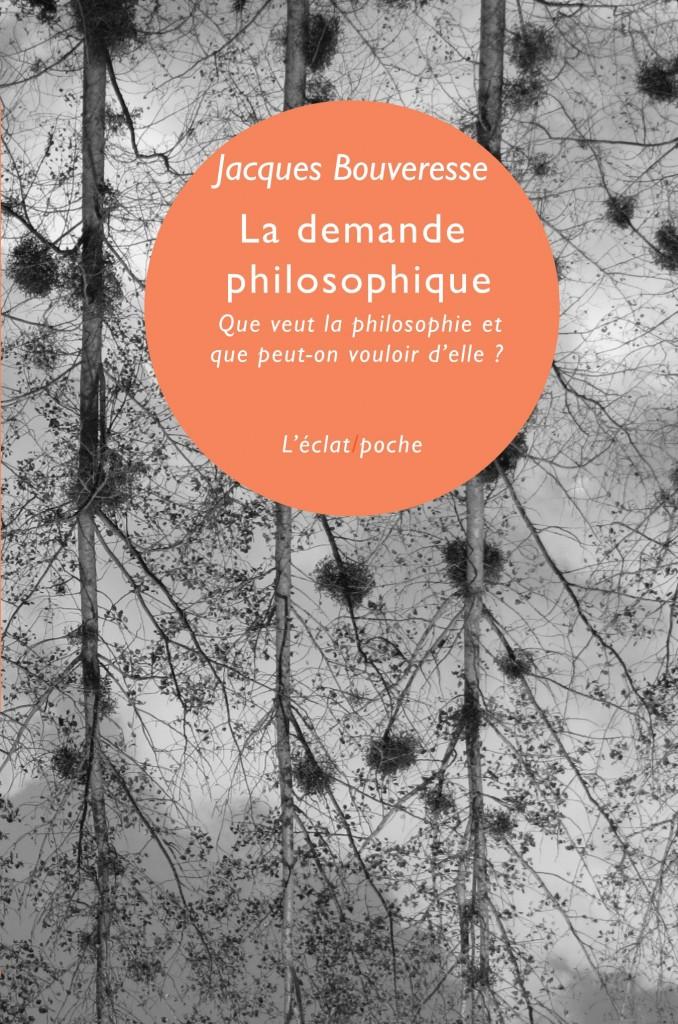 J. Bouveresse, La demande philosophique. Que veut la philosophie et que peut-on vouloir d'elle?