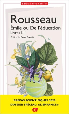 J.-J. Rousseau, Émile ou De l'éducation, Livres I-II (éd. P. Crétois)