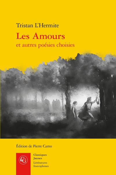 T. L'Hermite.Les Amours et autres poésies choisies