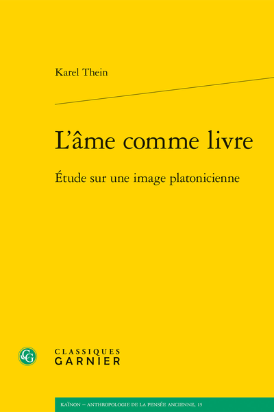 K. Thein, L'âme comme livre. Étude sur une image platonicienne