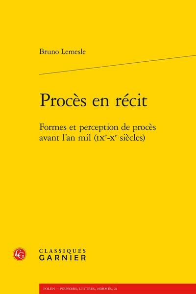 B. Lemesle, Procès en récit. Formes et perception de procès avant l'an mil (IXe-Xe s.)