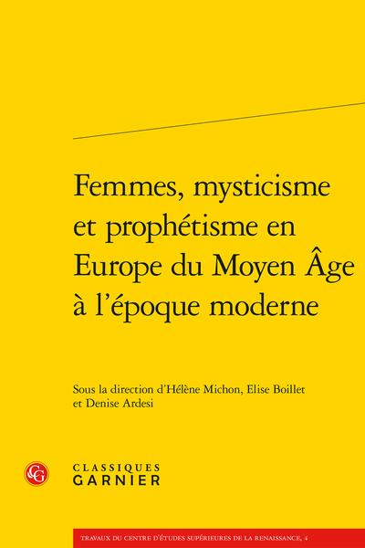 H. Michon, É. Boillet, D. Ardesi (dir.),Femmes, mysticisme et prophétisme en Europe du Moyen Âge à l'époque moderne ?